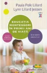 Educatia montessori in primii ani de viata - Paula Polk Lillard Lynn Lillard Jessen