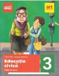 Educatie civica - Clasa 3 - Caiet de lucru - Tudora Pitila Cleopatra Mihailescu