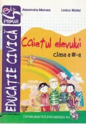 Educatie civica - Clasa 3 - Caietul elevului - Alexandra Manea Lorica Matei Carti