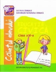 Educatie civica clasa 4 Caiet - Liliana Catruna Gheorghe Mandizu Catruna