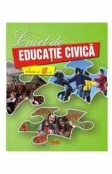 Educatie Civica Clasa a 3-a Caiet - Marinela Chiriac Doina Burtila