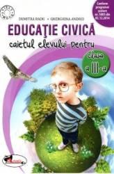 Educatie civica clasa a III-a caiet - Dumitra Radu Gherghina Andrei