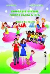 Educatie Civica Cls 3 Caiet - Adina Grigore Cristina Ipate-Toma