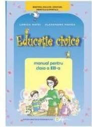 Educatie civica cls 3 ed.2013 - Lorica Matei Alexandra Manea