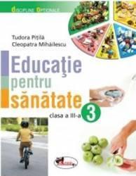 Educatie pentru sanatate clasa 3 - Tudora Pitila Cleopatra Mihailescu