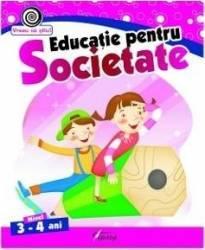 Educatie pentru societate 3-4 ani - Georgeta Matei