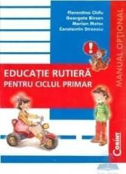 Educatie rutiera pentru ciclul primar - Florentina Chifu Georgeta Birsan Marian Motoc Carti