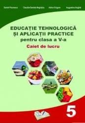 Educatie tehnologica - Clasa 5 - Caiet si aplicatii practice - Daniel Paunescu