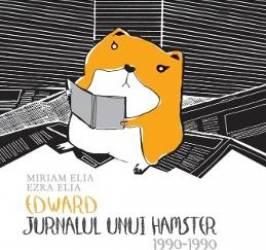 Edward jurnalul unui hamster - Miriam Elia Ezra Elia
