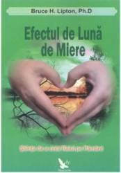 Efectul de luna de miere - Bruce H. Lipton