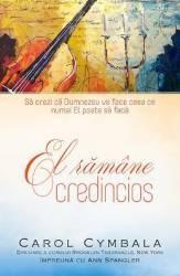 El ramane credincios - Carol Cymbala