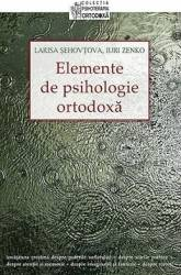 Elemente de psihologie ortodoxa - Larisa Sehovtova Iuri Zenko