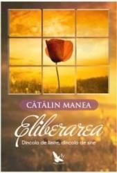 Eliberarea - Catalin Manea
