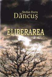 Eliberarea - Stefan Doru Dancus