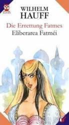 Eliberarea Fatimei - Die Errettung Fatmes - Wilhelm Hauff