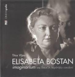 Elisabeta Bostan. Imaginarium sau filmul in imparatia candorii - Titus Vijeu