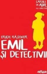 Emil si detectivii Cartile de aur ale copilariei - Erich Kastner Carti