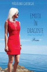 Emotii in dragoste - Madalina Gheorghe