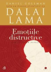Emotiile distructive Ed.3 - Daniel Goleman