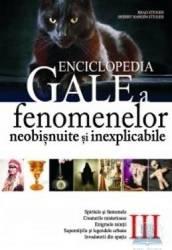 Enciclopedia Gale a fenomenelor neobisnuite si inexplicabile Vol. 3 - Brad Steiger Carti