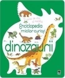 Enciclopedia micilor curiosi Dinozaurii