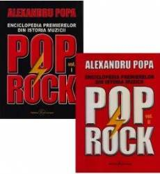 Enciclopedia premierelor din istoria muzicii pop rock Vol.1+2 - Alexandru Popa