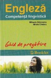 Engleza - Competenta lingvistica scrisa - Ghid de pregatire - Mihaela Starceanu Mirela Chelaru