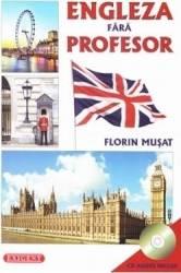 Engleza fara profesor + CD - Florin Musat