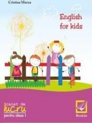 English for kids Clasa 1 Caiet - Cristina Mircea
