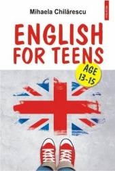 English for teens - Mihaela Chilarescu