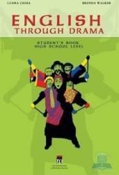 English Through Drama - Student S Book High School Level - Luana Chira Brenda Walker Carti