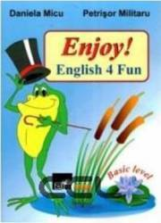 Enjoy English 4 Fun - Daniela Micu Petrisor Militaru