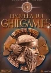 Epopeea lui Ghilgames Ed.2014