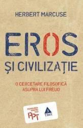 Eros Si Civilizatie - Herbert Marcuse