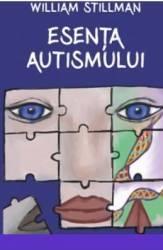 Esenta autismului - William Stillman