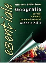Esentiale geografia Romaniei cls 12 - Catalina Serban Nela Burcea
