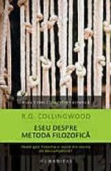 Eseu Despre Metoda Filozofica - R.G. Collingwood