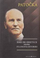 Eseuri eretice despre filosofia istoriei - Patocka title=Eseuri eretice despre filosofia istoriei - Patocka