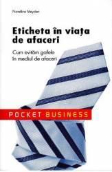 Eticheta in viata de afaceri - Nandine Meyden - Pocket Business