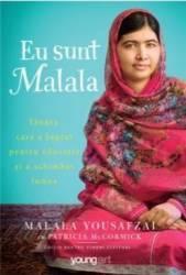 Eu Sunt Malala - Malala Yousafzai Patricia Mccormick