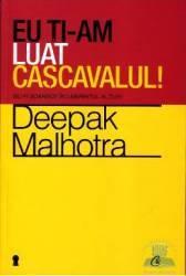 Eu ti-am luat cascavalul - Deepak Malhotra Carti
