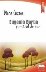 Eugenio Barba si marul de aur - Diana Cozma