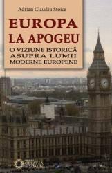 Europa la apogeu - Adrian Claudiu Stoica title=Europa la apogeu - Adrian Claudiu Stoica