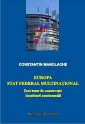 Europa stat federal multinational - Constatin Manolache