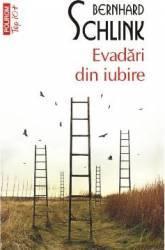 Evadari din iubire - Bernard Schlink