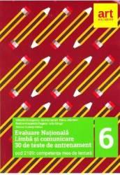 Evaluare nationala. Limba si comunicare - Clasa 6 - 30 de teste - Mihaela Georgescu Amelia Istrate
