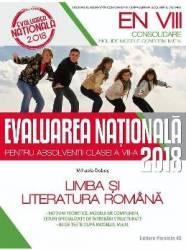 Evaluarea nationala 2018. Limba romana - Clasa 8 - Mihaela Dobos