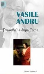 Evanghelia dupa Toma - Vasile Andru Carti