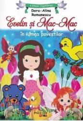 Evelin si Mac-Mac - Dora Alina Romanescu