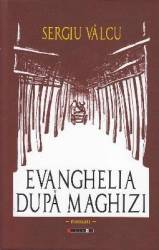 Evenghelia dupa Maghizi - Sergiu Valcu